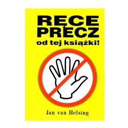 Jan Van Helsing - Ręce precz od tej książki