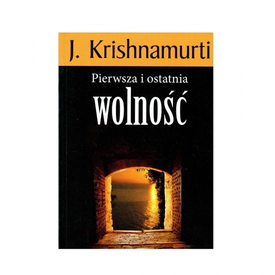 Jiddu Krishnamurti - Pierwsza i ostatnia wolność