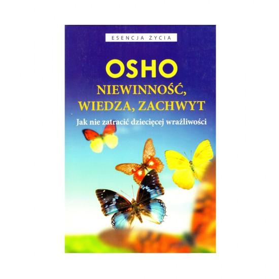 Niewinność, wiedza, zachwyt. Jak nie zatracić dziecięcej wrażliwości - Osho