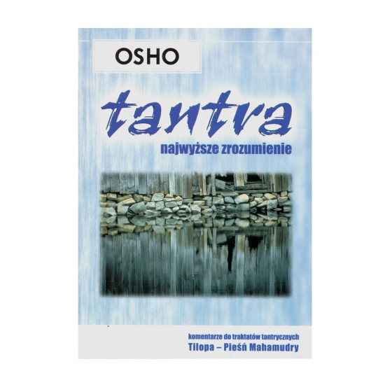 Tantra, najwyższe zrozumienie - Osho