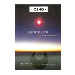 Zaratustra: Bóg, który tańczyć potrafi - Osho
