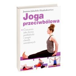 Joga przeciwbólowa - Joanna Jakubik-Hajdukiewicz