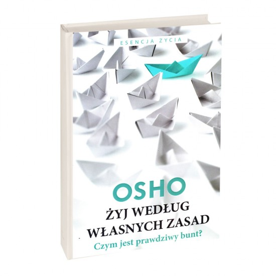 Żyj według własnych zasad - Osho
