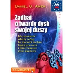 Zadbaj o twardy dysk swojej duszy - Daniel Amen