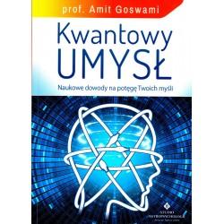 Kwantowy umysł. Naukowe dowody na potęgę Twoich myśli - prof. Amit Goswami