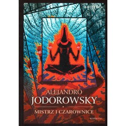 Mistrz i czarownice - Alejandro Jodorowsky