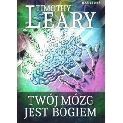 Twój mózg jest bogiem - Timothy Leary