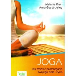 Joga – jak zmienić postrzeganie swojego ciała i życia - Anna Guest-Jelley Melanie Klein