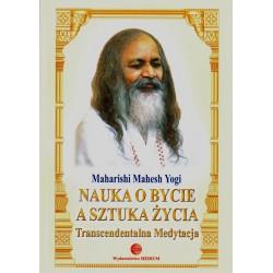 Nauka o Bycie a sztuka życia  - Maharishi Mahesh Yogi