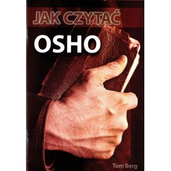 Jak czytać OSHO, Przewodnik po wykładach największego mistyka XX wieku - Berg Tom