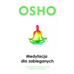 Medytacja dla zabieganych - Osho