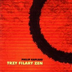 Trzy Filary ZEN Philip Kapleau
