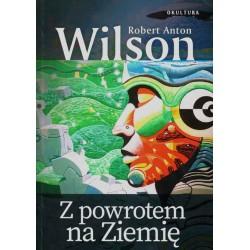 Z powrotem na Ziemię - Robert Anton Wilson