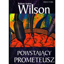 Powstający Prometeusz - Robert Anton Wilson