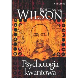Psychologia kwantowa - Robert Anton Wilson