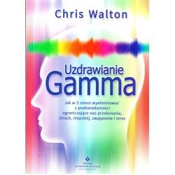 Uzdrawianie Gamma w 5 minut  - Chris Walton