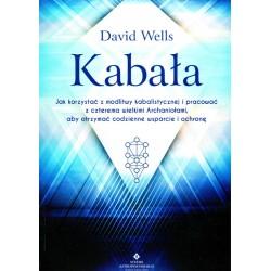 Kabała. Jak korzystać z modlitwy kabalistycznej i pracować z czterema Archaniołami - David Wells