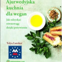 Ajurwedyjska kuchnia dla wegan - T.Lutzker