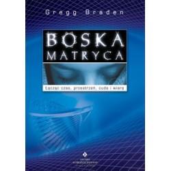 Gregg Braden - Boska Matryca