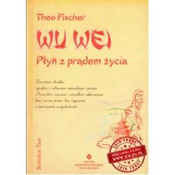 THEO FISCHER - WU WEI Płyń z prądem