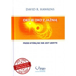 DAVID R HAWKINS - Oko w Oko z Jaźnią przed którą nic nie jest ukryte