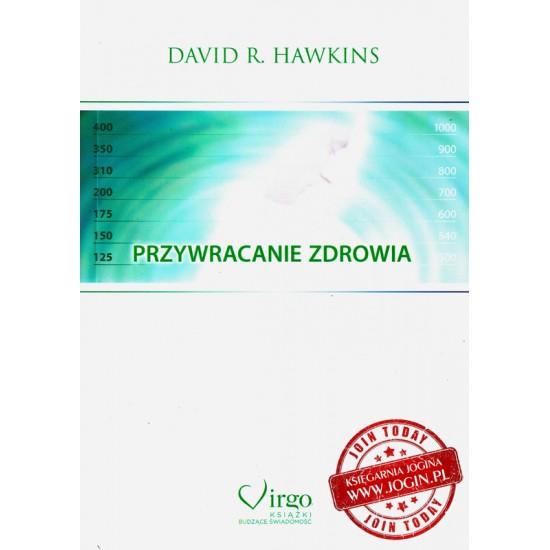 DAVID R HAWKINS - Przywracanie Zdrowia