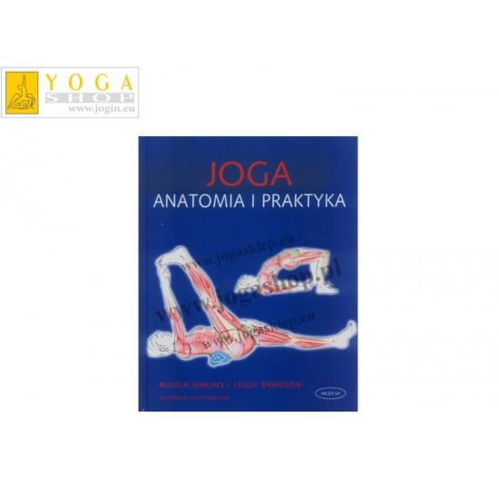 Joga Anatomia i praktyka - N Jenkins, L Brandon