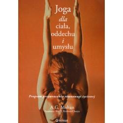 Joga dla ciała, oddechu i umysłu. Program przywracania równowagi życiowej - A.G. Mohan