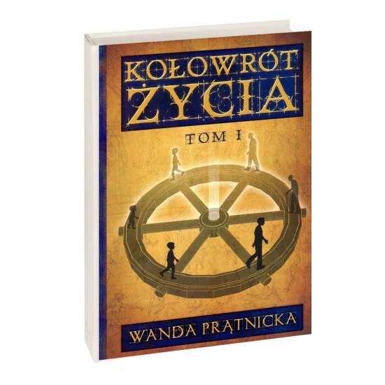 Wanda Prątnicka - Kołowrót Życia, tom I