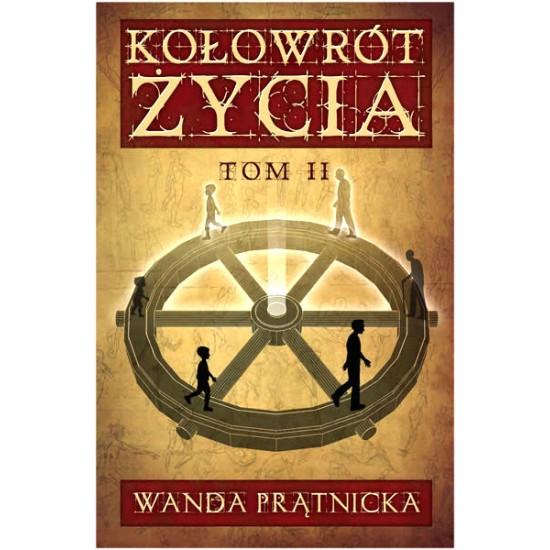 Wanda Prątnicka - Kołowrót Życia, tom II