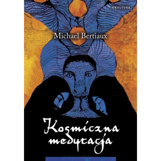 Michael Bertiaux - Kosmiczna medytacja