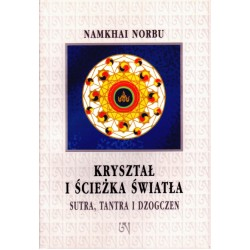 Namkhai Norbu - Kryształ i ścieżka światła - Sutra, tantra i dzogczen