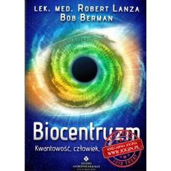 LEK MED ROBERT LANZA BOB BERMAN - Biocentryzm kwantowość, człowiek