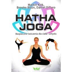 Hatha joga. Bezpieczne ćwiczenia dla ciała i umysłu -  Brooke Boon Daniel DiTuro Martin Kirk