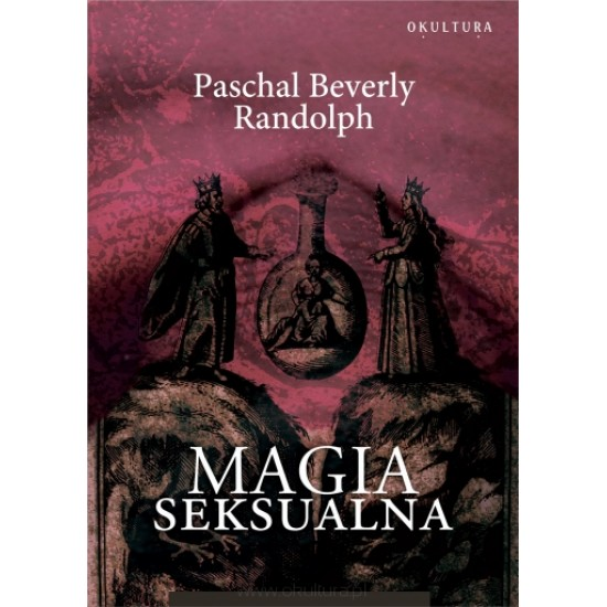 Paschal Beverly Randolph - Magia seksualna