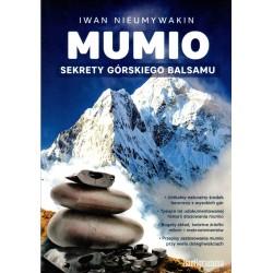Mumio. Sekrety górskiego balsamu - Iwan Nieumywakin