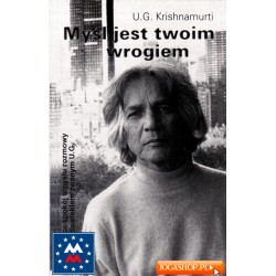 Myśl jest twoim wrogiem - U G  Krishnamurt