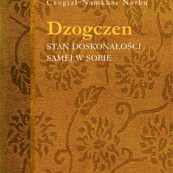 Czogjal Namkhai Norbu - Dzogczen Stan doskonałości samej w sobie