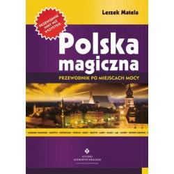 Leszek Matela - Polska magiczna Przewodnik po miejscach mocy