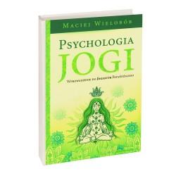 Psychologia jogi Wprowadzenie do Jogasutr - Maciej Wielobób