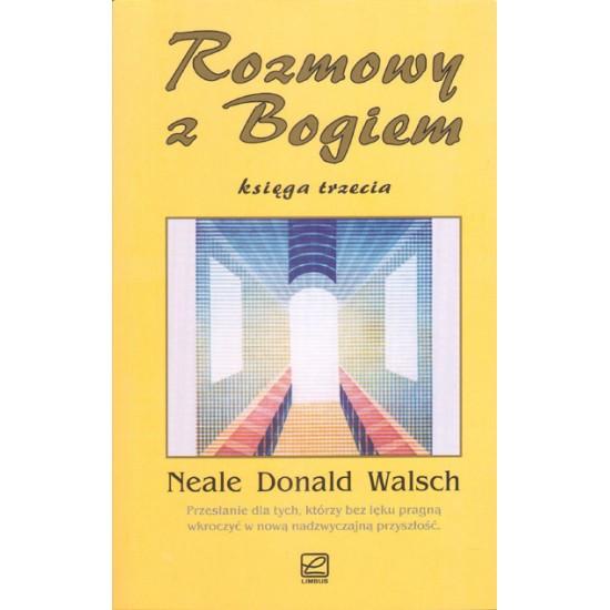 Neale Donald Walsch - Rozmowy z Bogiem Księga trzecia