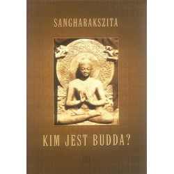 Sangharakszita - Kim jest Budda?