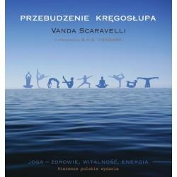 Przebudzenie Kręgosłupa - Vanda Scaravelli