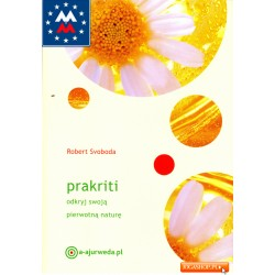 Prakriti. Odkryj swoją pierwotną naturę - R.Svoboda
