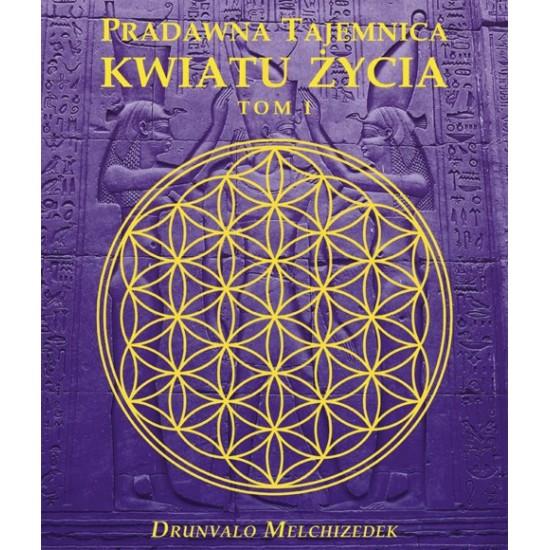 Drunvalo Melchizedek - Pradawna tajemnica kwiatu życia - tom I