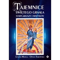 L Matela, O Sakowska - Tajemnice Świętego Graala Templariuszy i Mistyków