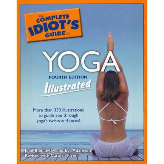 The Complete Idiots Guide to Yoga  Joan Budilovsky