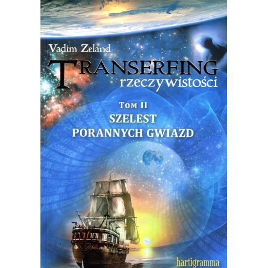 TRANSERFING RZECZYWISTOŚCI. Tom II – Szelest porannych gwiazd - Vadim Zeland