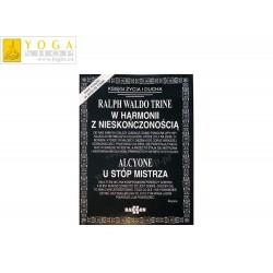 Ralph Waldo Trine - W harmonii z nieskończonością, Alcyone - U stóp mistrza