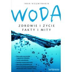 Woda. Zdrowie i życie. Fakty i mity - Iwan Nieumywakin